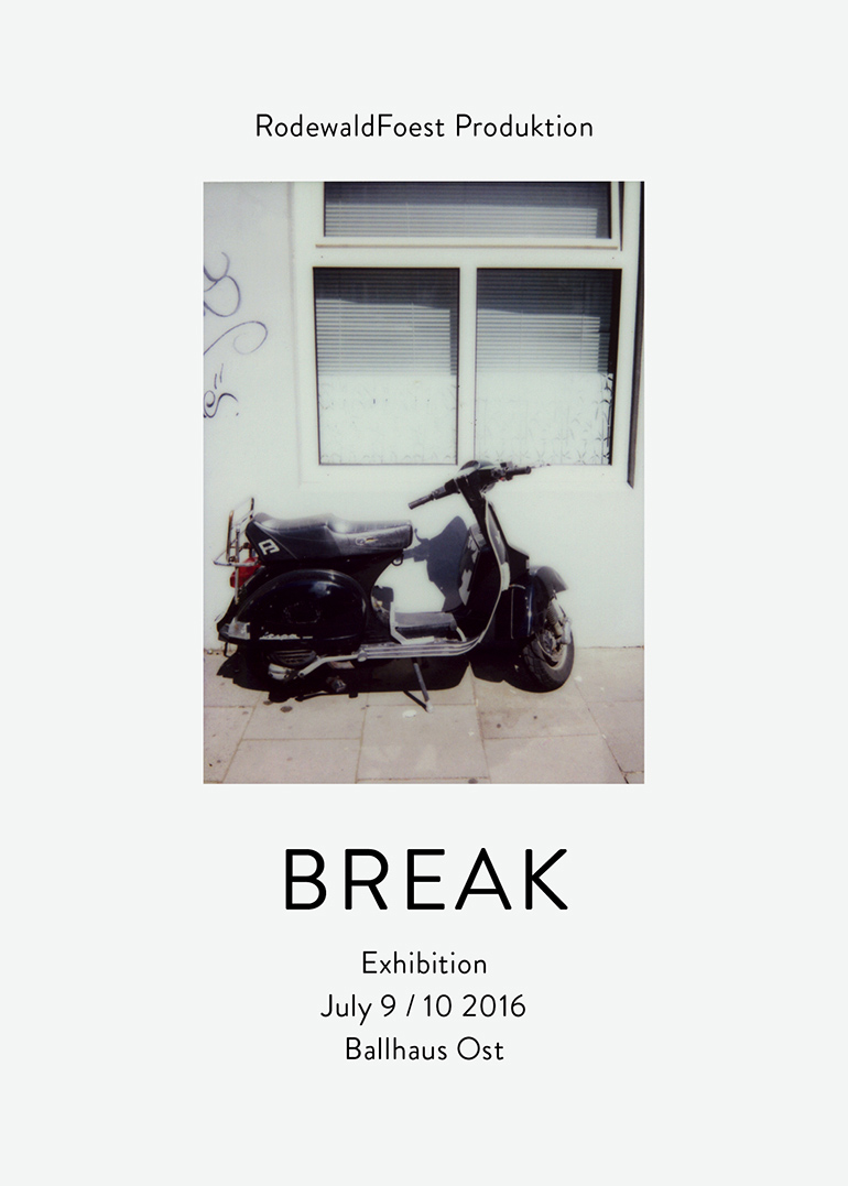 julia marquardt rodewaldfoest produktion ballhaus ost berlin break flyer ausstellung grafik